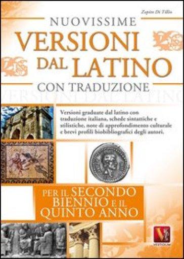 Nuovissime versioni dal latino con traduzione per il 2° biennio e 5° anno delle Scuole superiori - Zopito Di Tillio |
