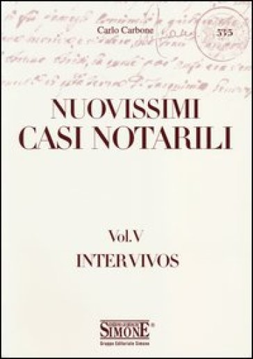 Nuovissimi casi notarili. 5.Inter vivos - Carlo Carbone | Thecosgala.com