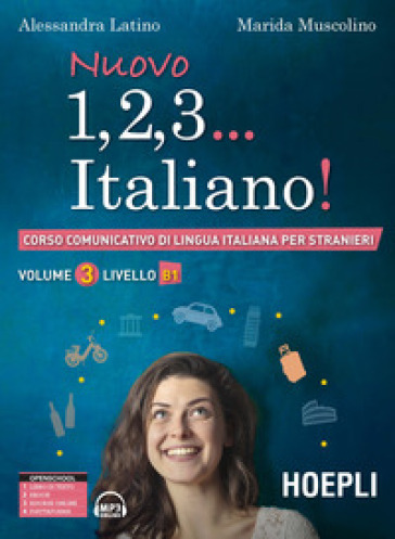 Nuovo 1, 2, 3... italiano! Corso comunicativo di lingua italiana per stranieri. 3: Livello B1 - Alessandra Latino pdf epub