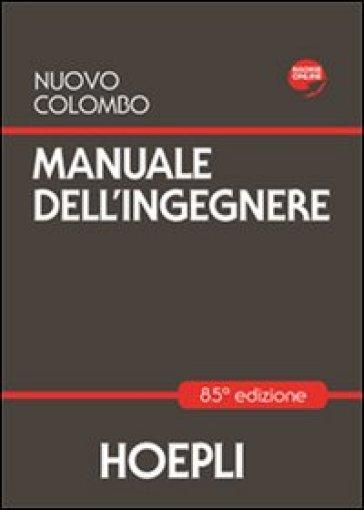 Nuovo Colombo. Manuale dell'ingegnere - Giuseppe Colombo pdf epub