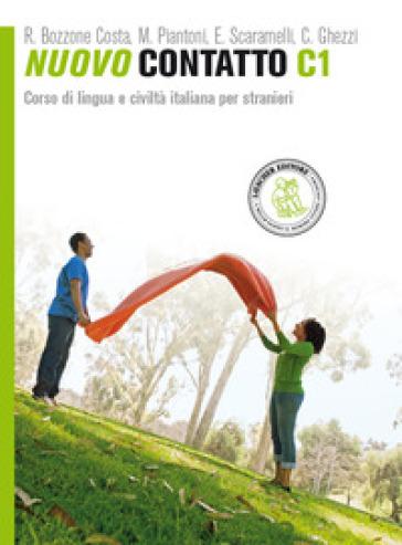 Nuovo Contatto. Corso di lingua e civiltà italiana per stranieri. Livello C1