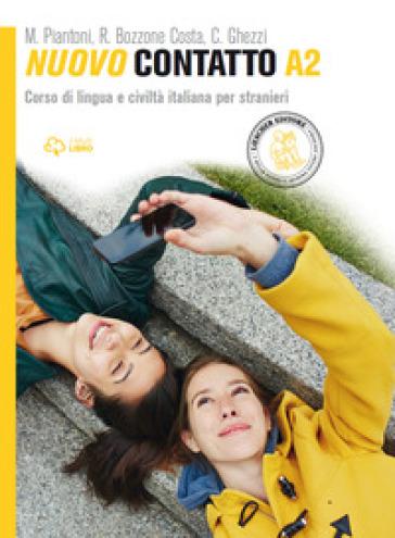 Nuovo Contatto. Corso di lingua e civiltà italiana per stranieri. Livello A2 - Rosella Bozzone Costa pdf epub