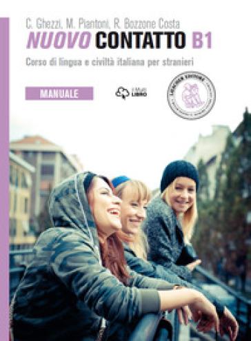 Nuovo Contatto. Corso di lingua e civiltà italiana per stranieri. Manuale. Livello B1 - Rosella Bozzone Costa   Thecosgala.com
