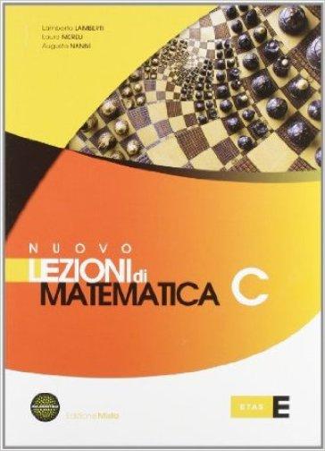 Nuovo Lezioni di matematica. Tomo C. Per le Scuole superiori. Con espansione online - Lamberto Lamberti  