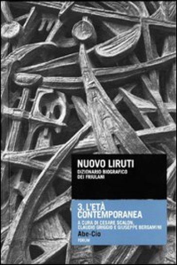 Nuovo Liruti. Dizionario biografico dei friulani. 3: L'età contemporanea - G. Bergamini |