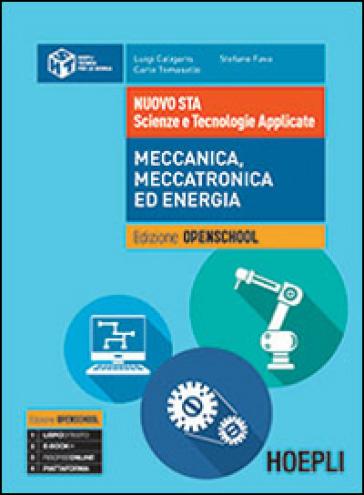 Nuovo STA. Scienze e tecnologie applicate. Meccanica, meccatronica ed energia - Luigi Caligaris |