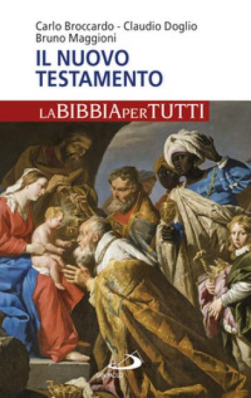 Il Nuovo Testamento. La Bibbia per tutti - Carlo Broccardo |
