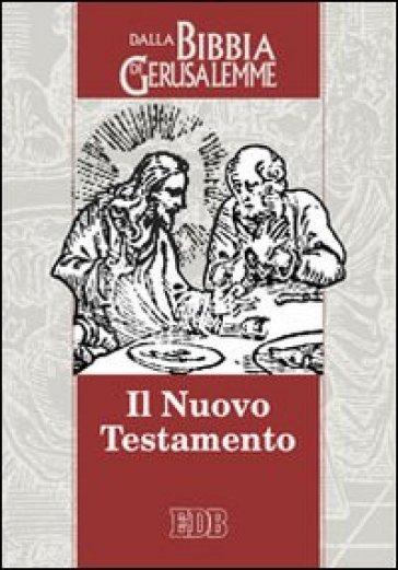 Il Nuovo Testamento. Da «La Bibbia di Gerusalemme» - CEI | Rochesterscifianimecon.com