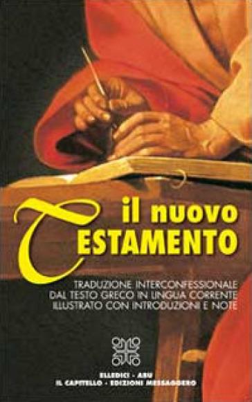 Il Nuovo Testamento. Traduzione interconfessionale dal testo greco in lingua corrente