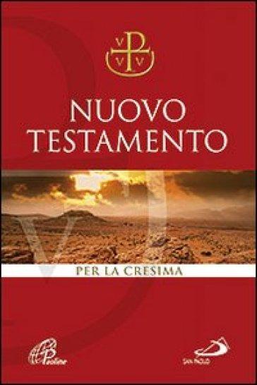 Nuovo Testamento Via Verità e Vita. Per la Cresima