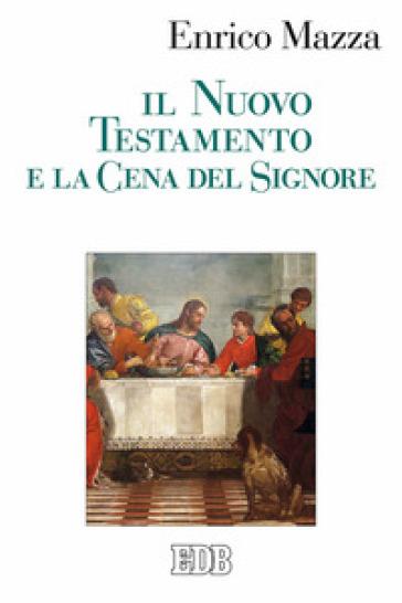 Il Nuovo Testamento e la cena del Signore - Enrico Mazza   Kritjur.org