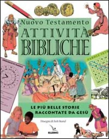 Nuovo Testamento. Le più belle storie raccontate da Gesù. Attività bibliche - Mark Water | Kritjur.org