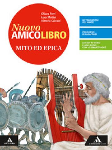 Nuovo amico libro. Epica. Per la Scuola media. Con e-book. Con espansione online - Vittoria Calvani | Thecosgala.com