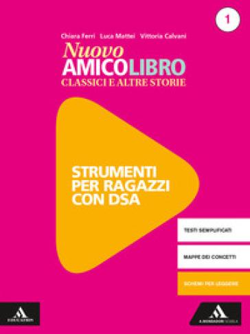 Nuovo amico libro. Materiali studenti DSA. Per la Scuola media. Con e-book. Con espansione online. 1. - Vittoria Calvani | Thecosgala.com