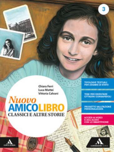Nuovo amico libro. Con quaderno. Per la Scuola media. Con e-book. Con espansione online. 3. - Vittoria Calvani | Ericsfund.org