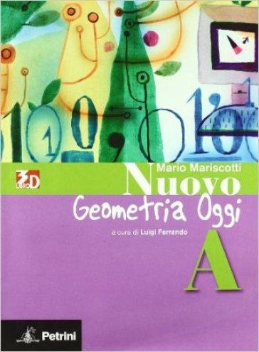 Nuovo aritmetica, geometria, algebra oggi. Geometria. Vol. A. Per la Scuola media. Con espansione online - Mario Mariscotti  
