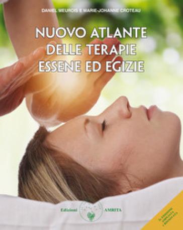 Nuovo atlante delle terapie essene ed egizie. Ediz. ampliata - Daniel Meurois pdf epub
