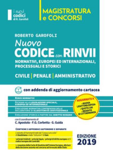 Nuovo codice con rinvii. Nominativi, europei ed internazionali, processuali, storici e di principio. Civile-penale-amministrativo - Roberto Garofoli |