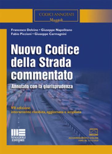 Nuovo codice della strada commentato. Annotato con la giurisprudenza - Francesco Delvino | Ericsfund.org