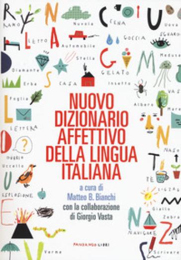 Nuovo dizionario affettivo della lingua italiana - M. B. Bianchi | Thecosgala.com
