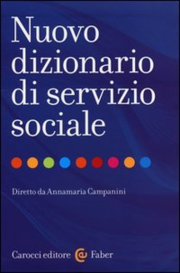 Nuovo dizionario di servizio sociale - A. Campanini |