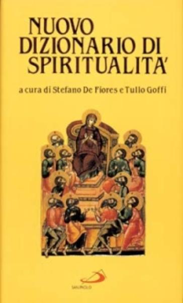 Nuovo dizionario di spiritualità - S. De Fiores |
