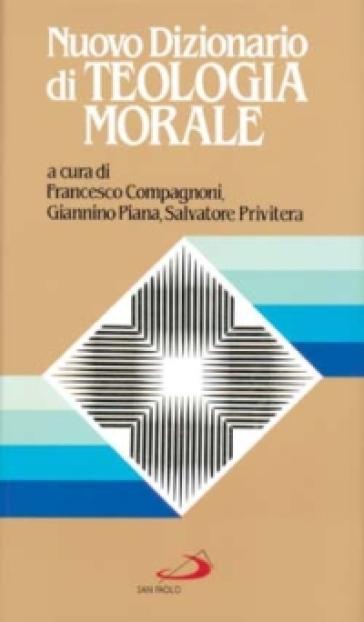 Nuovo dizionario di teologia morale - F. Compagnoni |