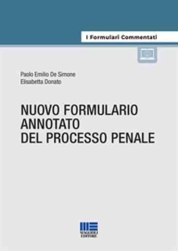 Nuovo formulario annotato del processo penale - Paolo Emilio De Simone |