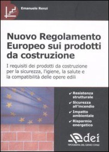 Nuovo regolamento europeo sui prodotti da costruzione - Emanuele Renzi   Ericsfund.org