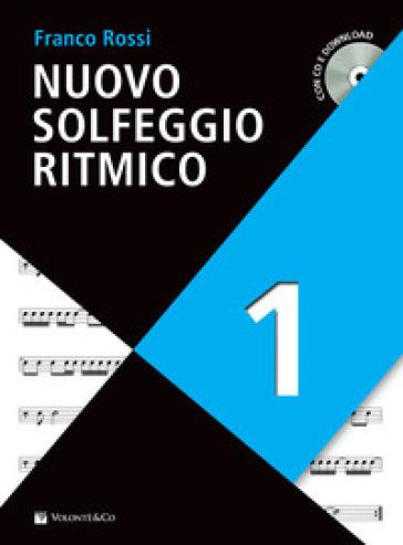 Nuovo solfeggio ritmico. Con CD-Audio. Con File audio per il download. 1. - Franco Rossi | Thecosgala.com