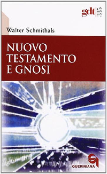 Nuovo testamento e gnosi - Walter Schmithals  