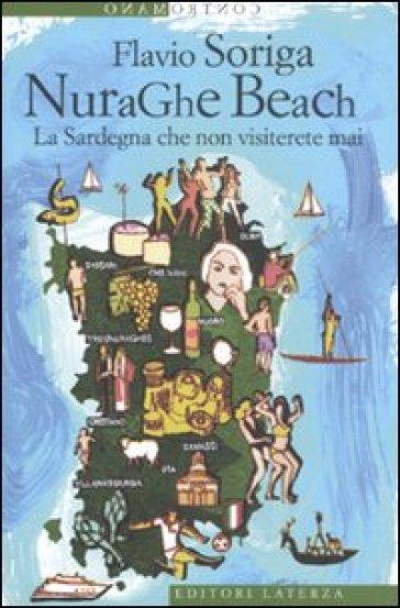 NuraGhe beach. La Sardegna che non visiterete mai - Flavio Soriga |