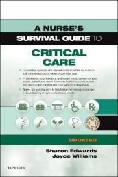 A Nurse s Survival Guide to Critical Care - Updated Edition