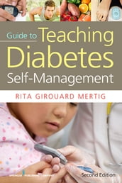 Nurses  Guide to Teaching Diabetes Self-Management, Second Edition