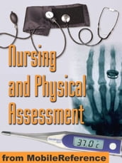 Nursing And Physical Assessment Study Guide: Detailed Coverage Of Physical Exam, Assessment Techniques, Assessment Scales, Blood Tests, And More (Mobi Medical)