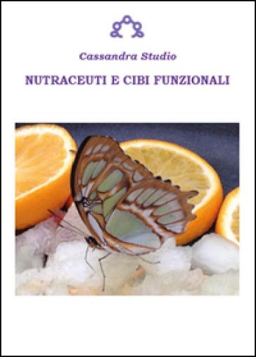 Nutraceuti e cibi funzionali - Studio Cassandra | Rochesterscifianimecon.com