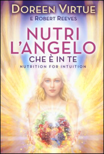 Nutri l'angelo che è in te - Doreen Virtue | Rochesterscifianimecon.com