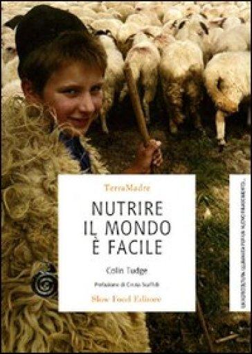 Nutrire il mondo è facile - Colin Tudge | Thecosgala.com