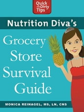 Nutrition Diva s Grocery Store Survival Guide