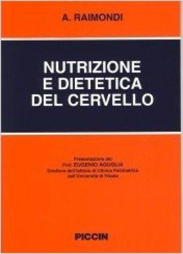 Nutrizione e dietetica del cervello - A. Raimondi | Rochesterscifianimecon.com
