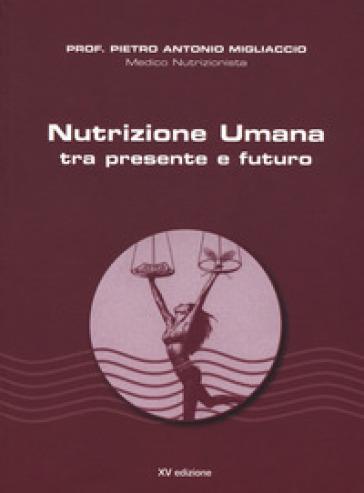 Nutrizione umana tra presente e futuro