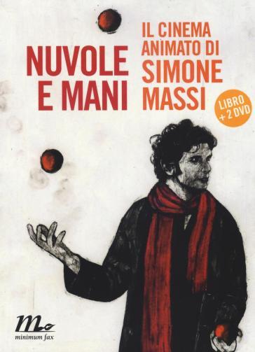 Nuvole e mani. Il cinema animato di Simone Massi. Con 2 DVD - F. Tassi |