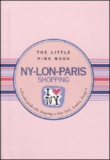 Ny-Lon-Paris. Piccola guida allo shopping a New York, Londra, Parigi - M. Luisa Tagariello |