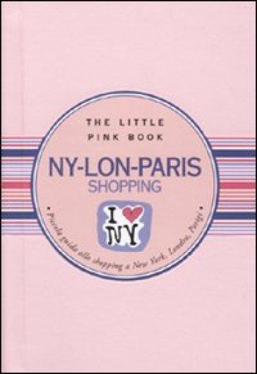 Ny-Lon-Paris. Piccola guida allo shopping a New York, Londra, Parigi - M. Luisa Tagariello pdf epub
