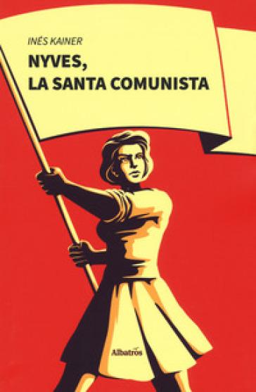 Nyves, la santa comunista - Ines Kainer   Kritjur.org