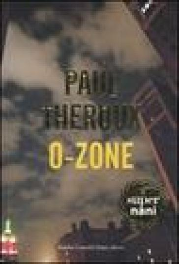O-Zone - Paul Theroux |