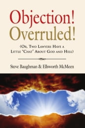 OBJECTION! OVERRULED! (Or, Two Lawyers Have a Little
