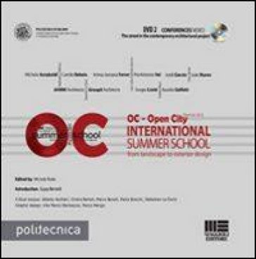 OC. Open city international summer school. From landscape to exterior design. Con DVD