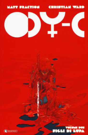 ODY-C. 2: Figli di lupa - Matt Fraction |