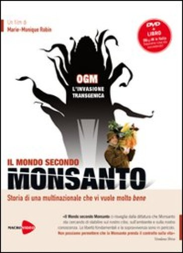 OGM, l'invasione transgenica. Il mondo secondo Monsanto. DVD. Con libro - Marie-Monique Robin | Thecosgala.com
